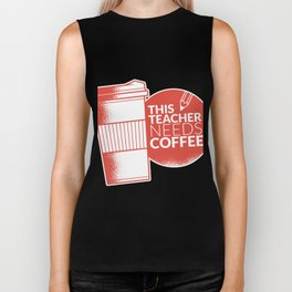 This Teacher Needs Coffee Cup Teaching and Pencil Biker Tank