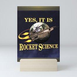 Yes, It Is Rocket Science Mini Art Print