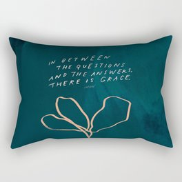 """""""In Between The Questions And The Answers, There Is Grace."""" Rectangular Pillow"""
