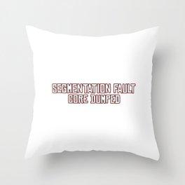 Funny It's not my fault Joke Tee Design Segmentation fault Throw Pillow