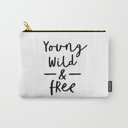 Young Wild and Free black and white modern typographic quote poster canvas wall art home decor Carry-All Pouch