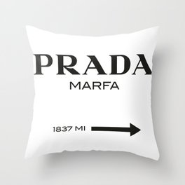 PradaMarfa sign Throw Pillow
