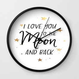 I love you to the moon and back digital print - wall art - printable quotes Wall Clock