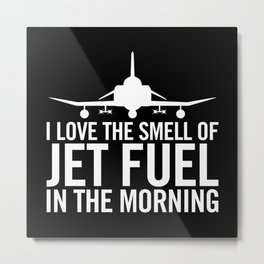 I love the smell of jet fuel in the morning F-4 Phantom II Metal Print