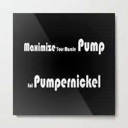 Maximize Your Muscle Pump Metal Print