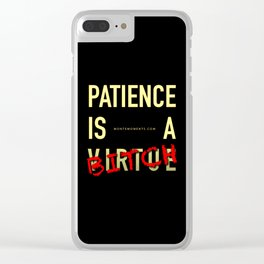 Patience Is A B!TCH Clear iPhone Case