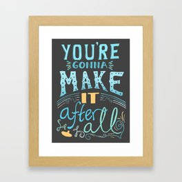 Mary Tyler Moore - You're Gonna Make It After All Framed Art Print