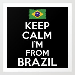 Brazil Keep Calm Art Print