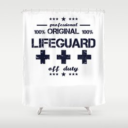 Lifeguard Off Duty Holiday Vacation Beach Summer Relaxing Retired Retirement Shower Curtain