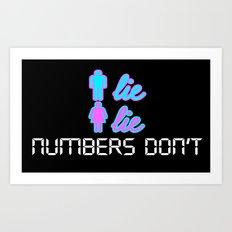 Men Lie, Women Lie, Numbers Don't Art Print
