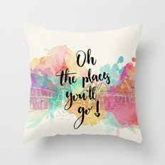 Oh the places you will go Quote Throw Pillow