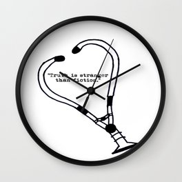 Truth is Stranger than Fiction (FREE UNIT WITH PURCHASE!) Wall Clock