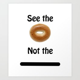 See the Bagel Not the Line Art Print