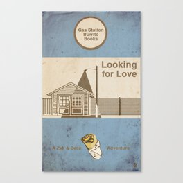 Looking for Love / a Zak & Dean Adventure Canvas Print