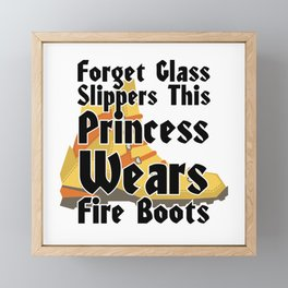 Forget Glass Slippers This Princess Wears Fire Boots Framed Mini Art Print