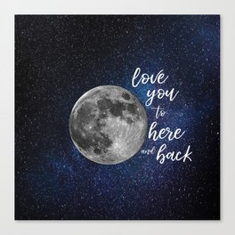 love you to here and back Canvas Print