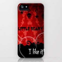 You're a little scary...I like it! iPhone Case