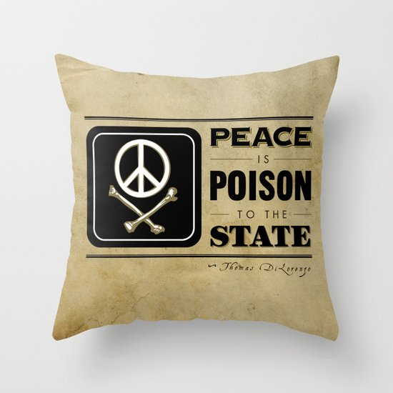 Peace is Poison to the State Throw Pillow