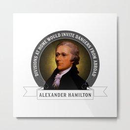 Alexander Hamilton on Foreign Policy and Politics Metal Print