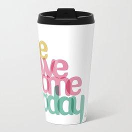 Be awesome today Travel Mug