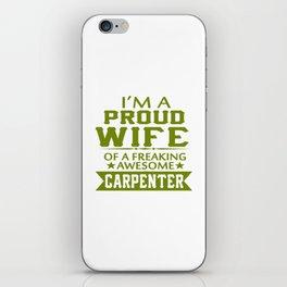I'M A PROUD CARPENTER'S WIFE iPhone Skin