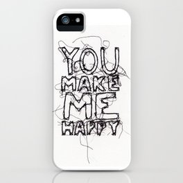 You Make Me Happy iPhone Case