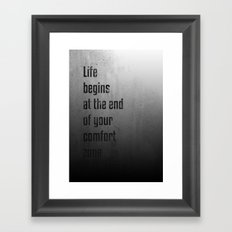 Life begins at the end of your comfort zone - Motivational poster Framed Art Print