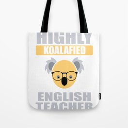 Highly Koalafied English Teacher First Day print Tote Bag