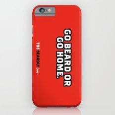 GO BEARD OR GO HOME. iPhone 6s Slim Case