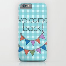 Welcome back! Slim Case iPhone 6s