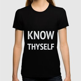 Greek Philosophy quotes - Know thyself - Socrates quote T-shirt