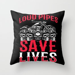 Loud Pipes Save Lives Bike Throw Pillow