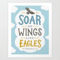 Soar on Wings like Eagles Art Print