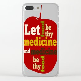 APPLE Let Food be thy Medicine Clear iPhone Case