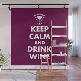 Keep Calm and Drink Wine Wall Mural
