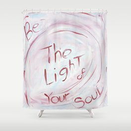 Be The Light of Your Soul Shower Curtain