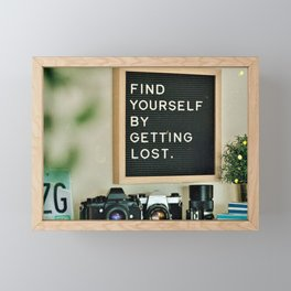 Travel Motivation - Find Yourself by Getting Lost Framed Mini Art Print
