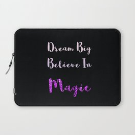 Dream Big, Believe In MAGIC Laptop Sleeve