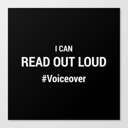 I Can Read Out Loud #Voiceover Canvas Print