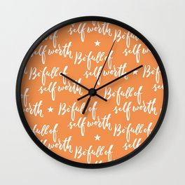 Be Full of Self Worth - Hand Lettering Design Wall Clock