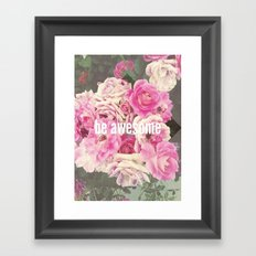 be awesome Framed Art Print