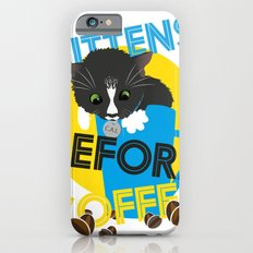Kittens Before Coffee iPhone 6s Slim Case
