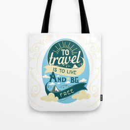 To Travel Is To Live And Be Free Tote Bag