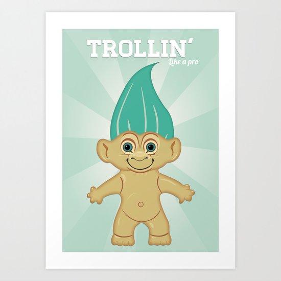 Trollin' like a pro Art Print