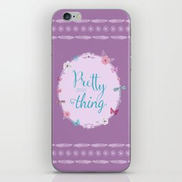 Pretty Little Thing  iPhone Skin