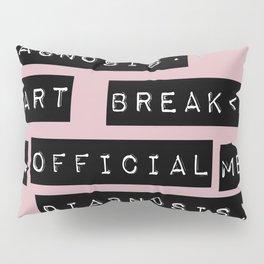 HEART</3BREAK pink Pillow Sham