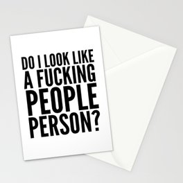 DO I LOOK LIKE A FUCKING PEOPLE PERSON? Stationery Cards