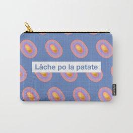 Lâche po la patate Carry-All Pouch