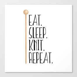 Eat Sleep Knit Repeat Canvas Print