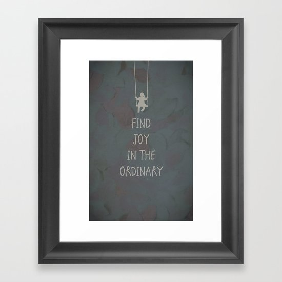 Find joy in the ordinary quotes Framed Art Print